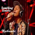 Samthing Soweto Ngibambe Amapiano Mp3 Download