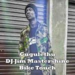 DJ Jim Mastershine Gugulethu Bike Touch MP3 Download