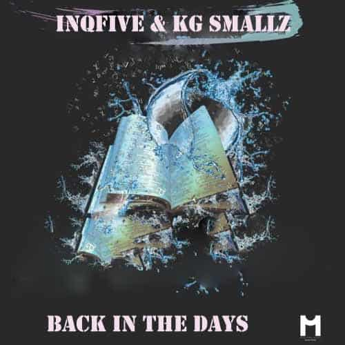 InQfive & KG Smallz – Back In The Days