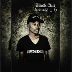 Black Chii – Dark Days Ft. Nyenye mp3 download