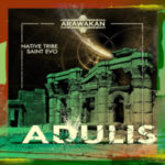 Native Tribe & Saint Evo – Adulis mp3 download