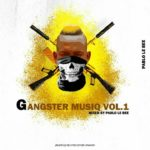 Pablo Le Bee – Gangster MusiQ Vol.01 (Road To Gangster MusiQ Ep 2) mp3 doenload