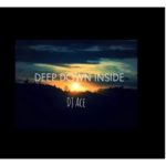 DJ Ace – Deep Down inside mp3 download