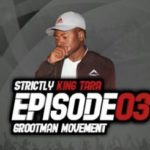 DJ King Tara – Strictly King Tara Episode 3 (Grootman Movement) mp3 download
