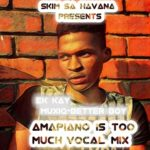 Ek Kay Muxiq – Amapiano Is Too Much (Vocal Mix) mp3 download