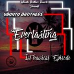 Ubuntu Brothers – Everlasting (1st Musical Episode) mp3 download