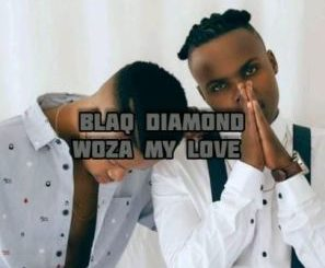 Blaq Diamond – Woza My Love