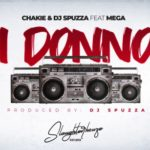 Chakie & Dj Spuzza – I DONNO Ft. MEGA