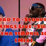 Dj Maphorisa Ft Kabza De Small & Various artist (Road to Scorpion Kings Live @Sun arena 11April)