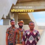 Future Majesties & Bafo - Ubuzukuzuku Download