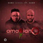 Gaba Cannal & Zano – AmaPiano Love Affair