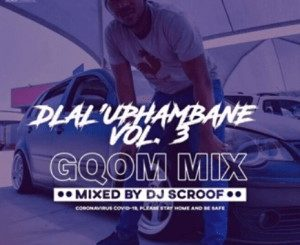 Scroof – DlaluPhambane Vol.3 Mp download