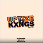 Uptize Kxngs MusiQ The Rise Of Uptize Kxngs