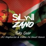 Zano & Sylvi – Take Over ft Dj Maphorisa & Kabza De Small remix