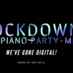Ace da Q ft DJ Zinhle, MoonChild, Vigro Deep, Scorpion Kings – LOCKDOWN AMAPIANO PARTY-MIX