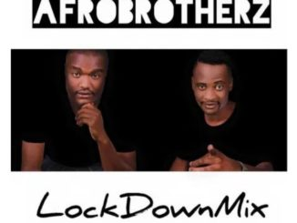 Afro Brotherz Lockdown Mix