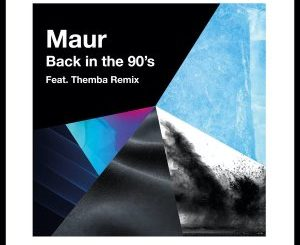Maur – Back In The 90's (THEMBA Remix)