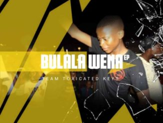Toxicated Keys – Bulala Wena