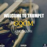 King Saiman – Welcome To Trumpet Gqom Zip download