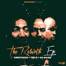 EP: KingTouch, Tee-R & Ed-Ward – The Rebirth