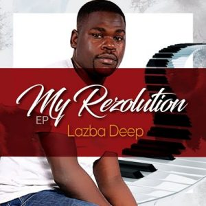 Lazba Deep – My Resolution Mp3 download