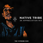 Native Tribe – 3k Appreciation Mix