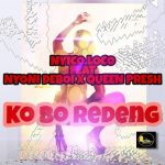Nyico Loco – Ko Bo Redeng Ft. Nyoni Deboi x Queen Presh mp download