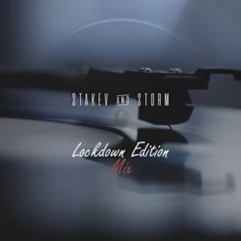 Stakev & Storm – Lockdown Edition Mix