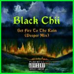 Black Chii – Set fire To The Rain (Deeper Mix)