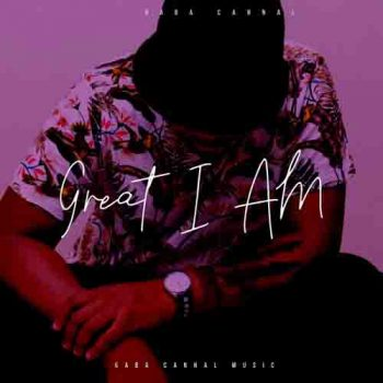 ALBUM: Gaba Cannal – Great I Am