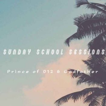 Prince of 012 n Godfather – Sunday School Sessions