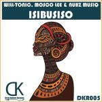 Will-Tonic, Mosco Lee x Nubz MusiQ Isibusiso (Original Mix).