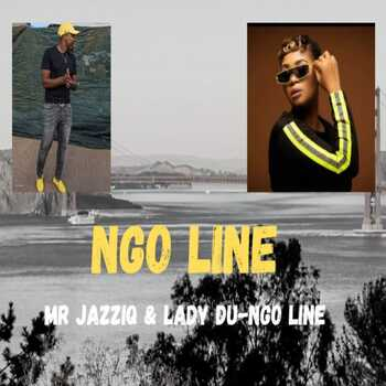 Mr JazziQ & Lady Du – Ngo Line (Catalia Snippet)