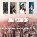 mr jazziq ama neighbour full song