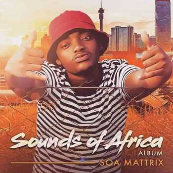 ALBUM: Soa Mattrix – Sounds Of Africa