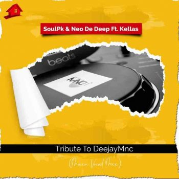 SoulPk & Neo De Deep – Tribute To DeejayMNC ft. Kellas