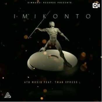 ATK MusiQ – Imikonto (ft. Tman Xpress) [Mix Cut]